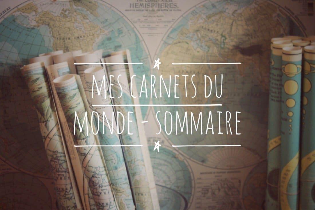 Mes Carnets du Monde - Le Sommaire